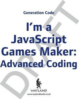 Generation Code: I'm a JavaScript Games Maker: Advanced Coding - Max Wainewright
