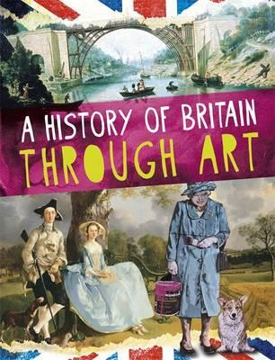 A History of Britain Through Art - Jillian Powell