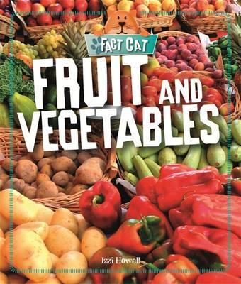 Fact Cat: Healthy Eating: Fruit and Vegetables - Izzi Howell