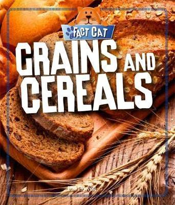 Fact Cat: Healthy Eating: Grains and Cereals - Izzi Howell