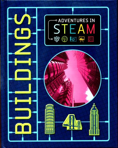 Adventures in STEAM: Buildings - Izzi Howell