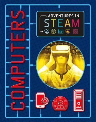 Adventures in STEAM: Computers - Claudia Martin