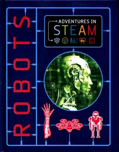 Adventures in STEAM: Robots - Izzi Howell