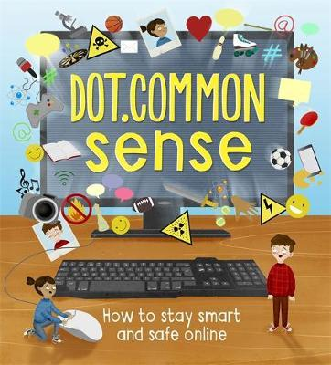 Dot.Common Sense: How to stay smart and safe online - Ben Hubbard