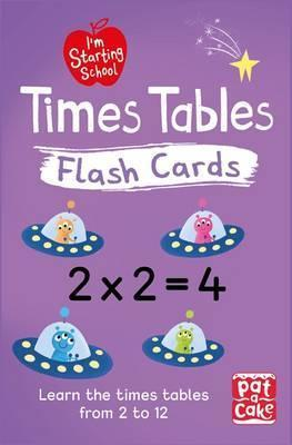 I'm Starting School: Times Tables Flash Cards: Essential flash cards for times tables from 1 to 12 - Pat-a-Cake