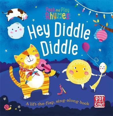 Peek and Play Rhymes: Hey Diddle Diddle: A baby sing-along board book with flaps to lift - Pat-a-Cake