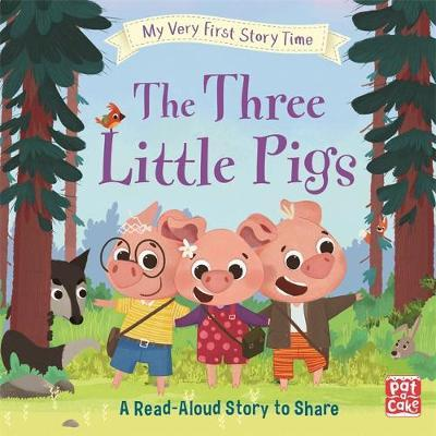 My Very First Story Time: The Three Little Pigs: Fairy Tale with picture glossary and an activity - Pat-a-Cake