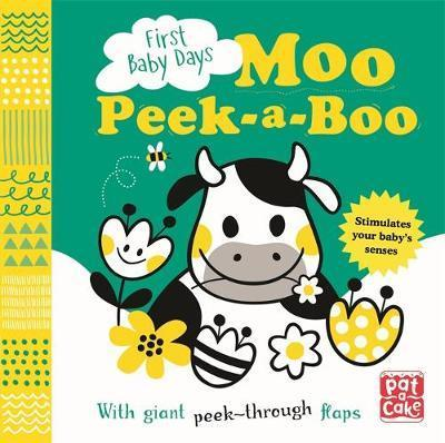 First Baby Days: Moo Peek-a-Boo: A board book with giant peek-through flaps - Pat-a-Cake