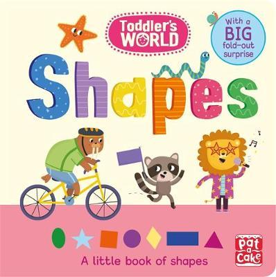 Toddler's World: Shapes: A little board book of shapes with a fold-out surprise - Pat-a-Cake
