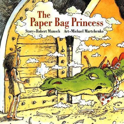 The Paper Bag Princess - Robert Munsch