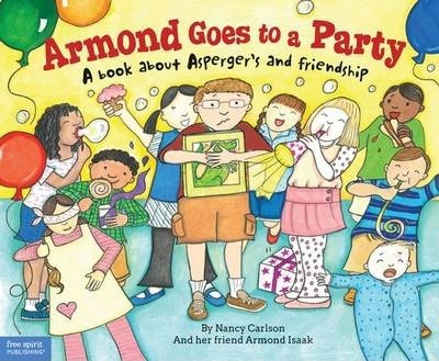 Armond Goes to a Party: A Book About Asperger's and Friendship - Nancy Carlson