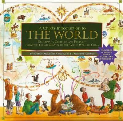 A Child's Introduction To The World: Geography