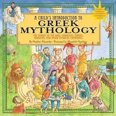 A Child's Introduction To Greek Mythology: The Stories of the Gods