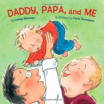 Daddy Papa And Me - Leslea Newman