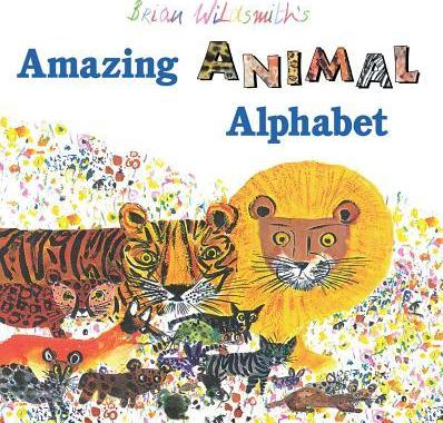 Brian Wildsmith's Amazing Animal Alphabet Book - Brian Wildsmith