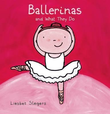 Ballerinas and What They Do - Liesbet Slegers