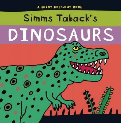 Simms Taback's Dinosaurs: A Giant Fold-out Book - Simms Taback