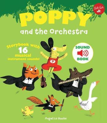 Poppy and the Orchestra: With 16 musical instrument sounds! - Magali Le Huche