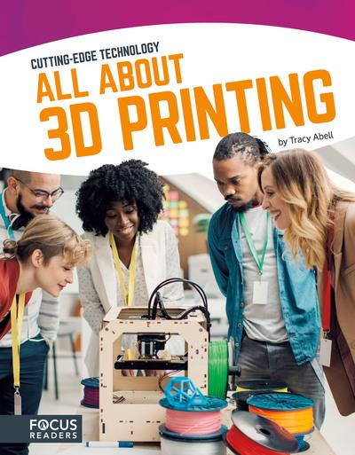 Cutting Edge Technology: All About 3D Printing - Tracy Abell