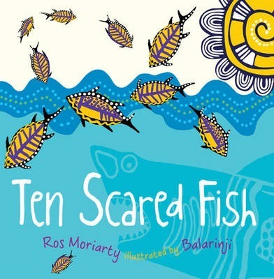 Ten Scared Fish - Ros Moriarty
