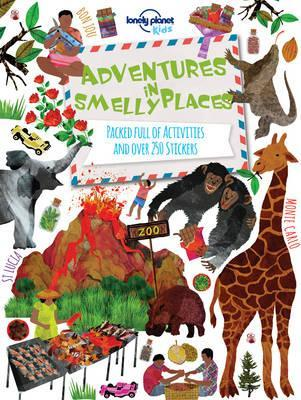 Adventures in Smelly Places: Packed Full of Activities and Over 250 Stickers - Lonely Planet