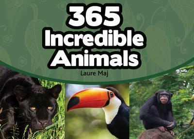 365 Incredible Animals - Laure Maj