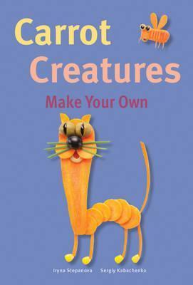 Carrot Creatures - Iryna Stepanova