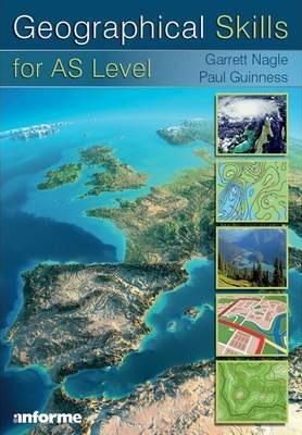 Geographical Skills for AS Level - Garrett Nagle