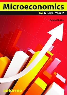 Microeconomics for A Level Year 2 - Robert Nutter
