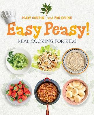Easy Peasy!: Recipes for Kids to Cook - Mary Contini