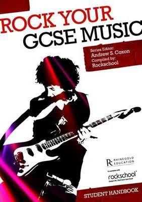 Rock Your GCSE Music Student Handbook - Andrew S. Coxon