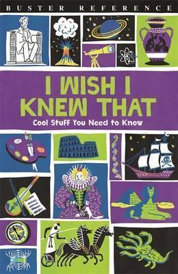 I Wish I Knew That: Cool Stuff You Need to Know - Steve Martin
