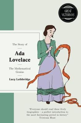 Ada Lovelace: The Mathematical Genius - Lucy Lethbridge