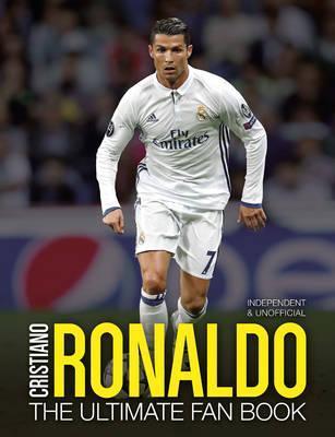 Cristiano Ronaldo: The Ultimate Fan Book - Iain Spragg
