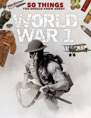 50 Things You Should Know About the First World War - Jim Eldridge