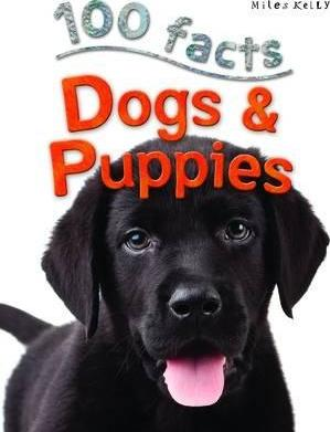 100 Facts - Dogs & Puppies - Camilla De la Bedoyere
