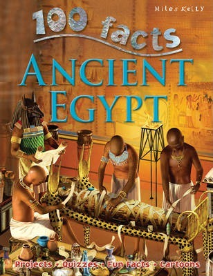 100 Facts - Ancient Egypt - Miles Kelly