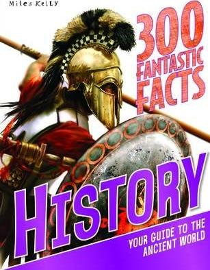 300 Fantastic Facts History - Miles Kelly