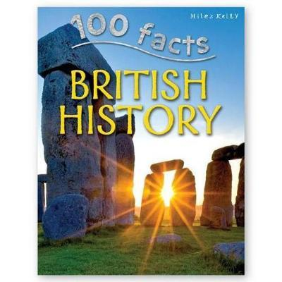 100 Facts British History - Richard Kelly