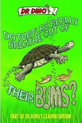 Do Turtles Really Breathe Out Of Their Bums? - Noel Botham