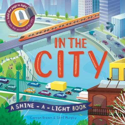 In The City: A shine-a-light book - Carron Brown