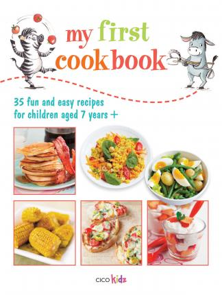 My First Cook Book: 35 Fun and Easy Recipes for Children Aged 7 Years+ - Susan Akass