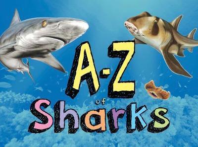 A-Z of Sharks: The alphabet of the shark world