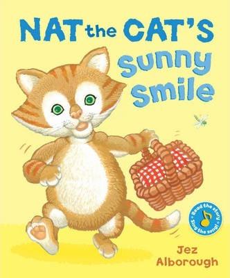 Nat the Cat's Sunny Smile - Jez Alborough