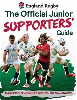 England Rugby: The Official Junior Supporters' Guide - Clive Gifford