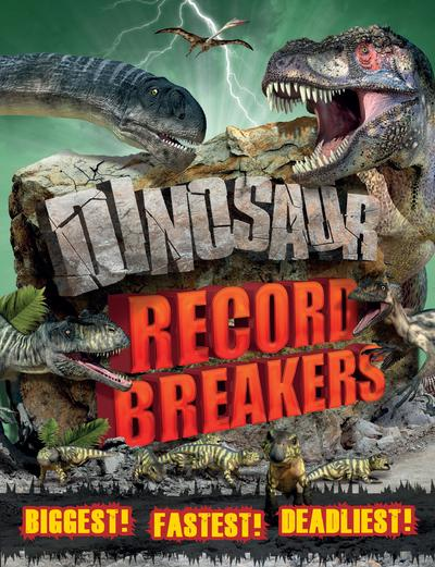 Dinosaur Record Breakers - Darren Naish