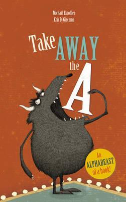 Take Away the A - Michael Escoffier