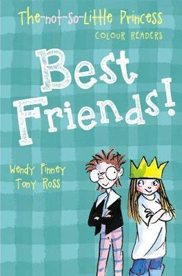 Best Friends! (The Not So Little Princess) - Wendy Finney