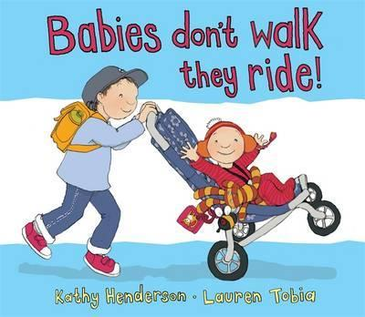 Babies Don't Walk They Ride - Kathy Henderson