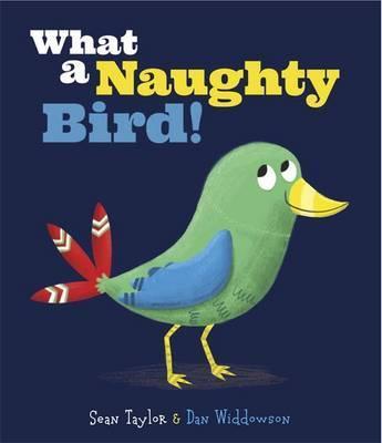 What a Naughty Bird - Dan Widdowson